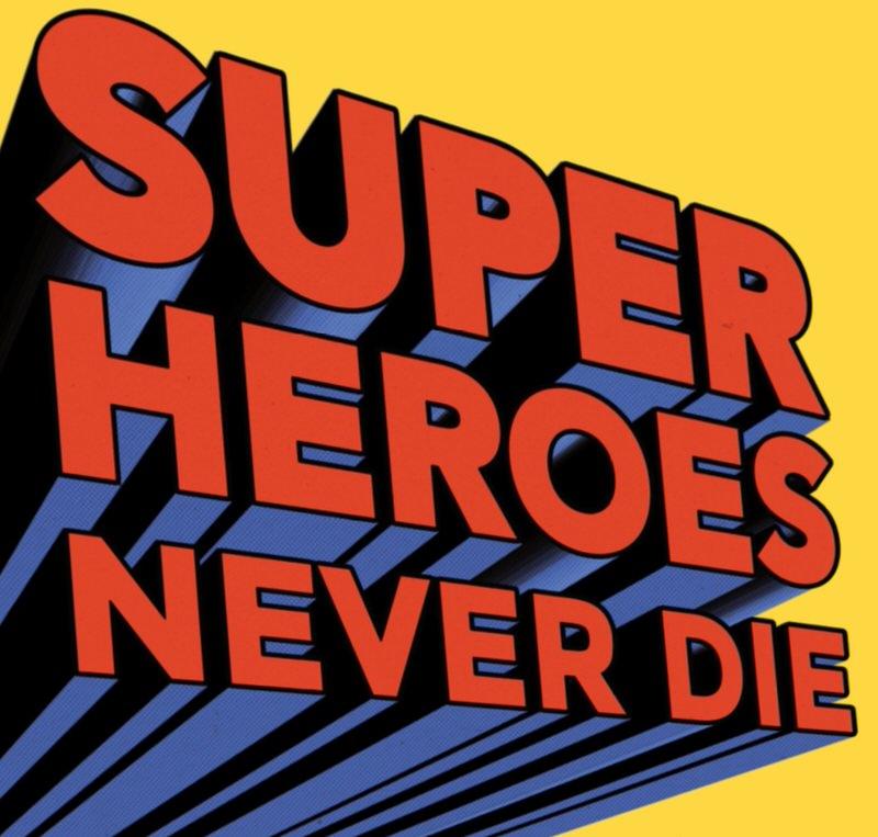 Cartel Exposición Super Heroes Never Die en Bruselas